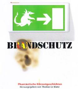 Cover BRANDSCHUTZ. Phantastische Kürzestgeschichten.