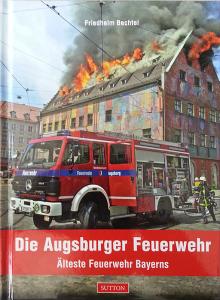 Buchcover Die Augsburger Feuerwehr. Älteste Feuerwehr Bayerns