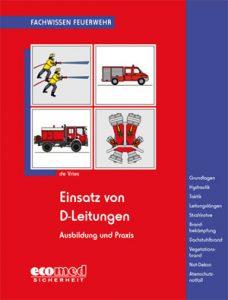 Buchcover Holger de Vries: Einsatz von D-Leitungen. Ausbildung und Praxis. Aus der Reihe: Fachwissen Feuerwehr. Landsberg am Lech: ecomed Sicherheit 2016, 120 Seiten, Softcover, ISBN 978-3-609-69807-6, 12,99.-